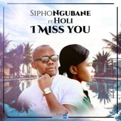Sipho Ngubane X Holi - I Miss You (Original Mix)